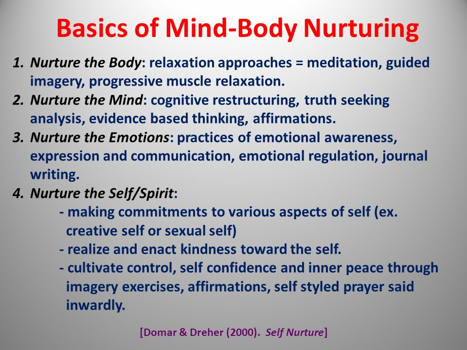Basics of Mind-Body Nurturing [Domar & Dreher (2000). Self Nurture]